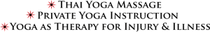 Thai Yoga Massage, Private Yoga Instruction, Therapy for Injury & Illness